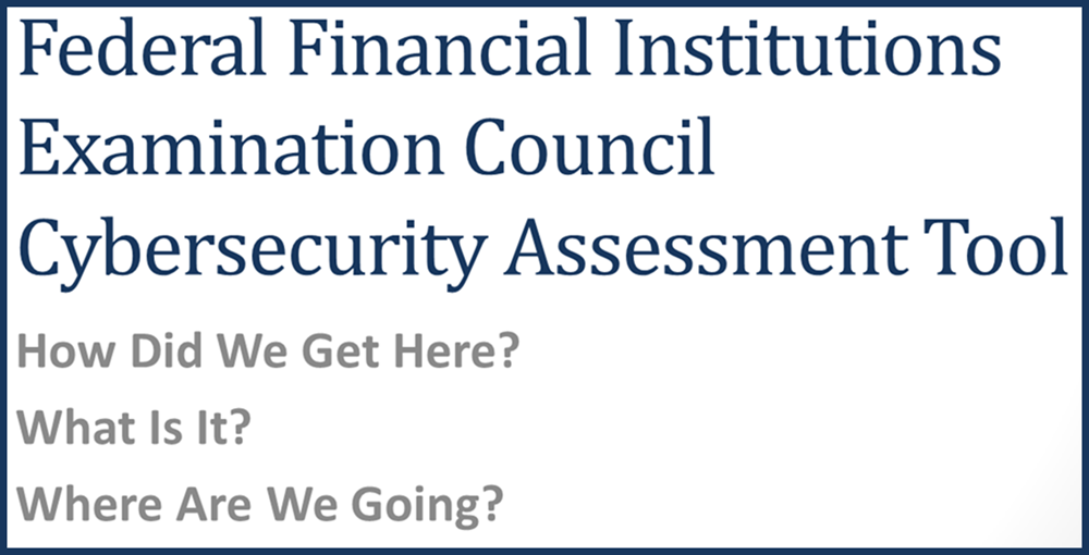 a review of the ffiec cybersecurity assessment tool (17 min.  ...
